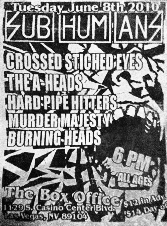 "8 juin 2010 Burning Heads, Murder Majesty, Hard Pipe Hitters, The A heads, Crossed Stiched Eyes, Subhumans à Las Vegas ""The Box Office"""