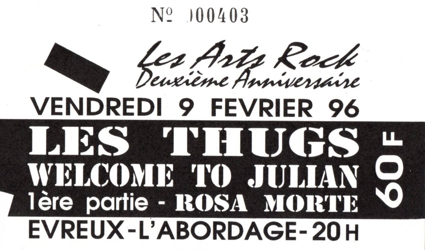 9 fevrier 1996 Rosa Morte, Welcome To Julian, Les Thugs à Evreux 'L'Abordage""