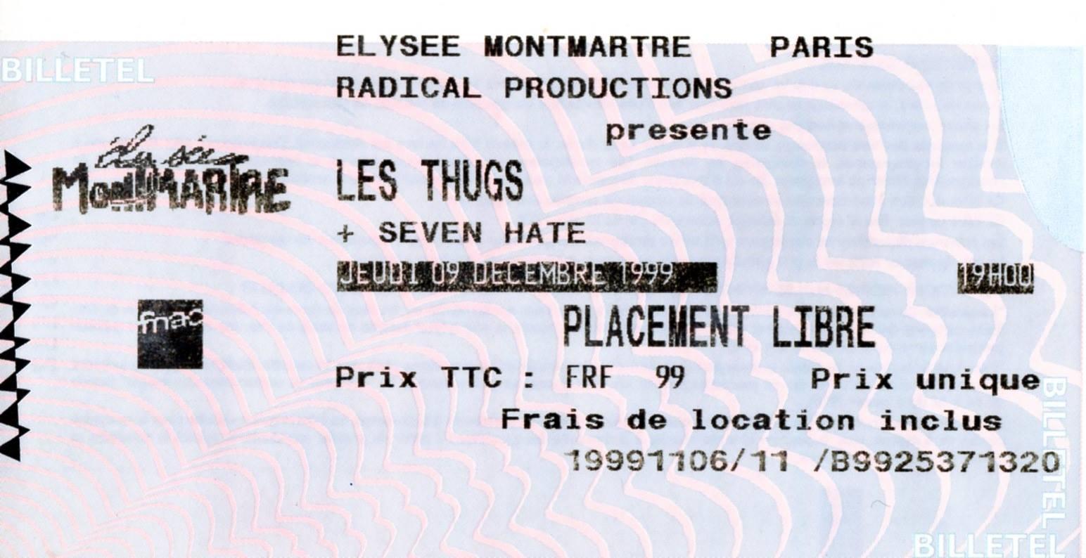 """9 décembre 1999 Seven Hate, les Thugs à Paris """"Elysée Montmartre"""""""