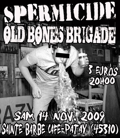 "14 novembre 2009 Old Bones Brigade, Spermicide à Patay ""Sainte Barbe Café"""
