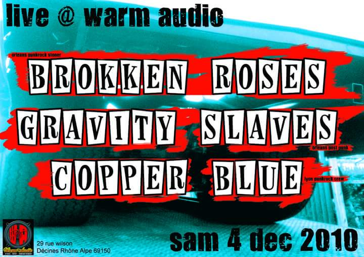 "4 decembre 2010 Copper Blue, Gravity Slaves, Brokken Roses à Lyon ""Warm Audio"""