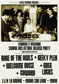 "17 décembre 2010 Rage Of The Owl, Geeky Plea, Welcome Noise, Greg Lucas, Coward, à Saint Laurent Nouan ""La Grange"""