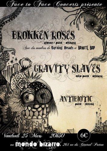 "25 mars 2011 Antibiotic, Gravity Slaves, Brokken Roses à Rennes ""Mondo Bizarro"""