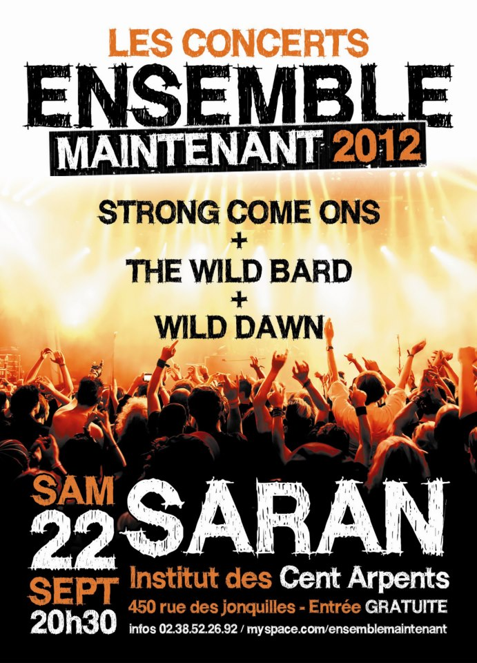 "22 septembre 2012 Wild Dawn, The Wild Bard, Strong Come Ons à Saran ""Institut des Cent Arpents"""