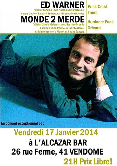 """17 janvier 2014 Monde de Merde, Ed Warner à Vendôme """"l'Alcazar"""""""