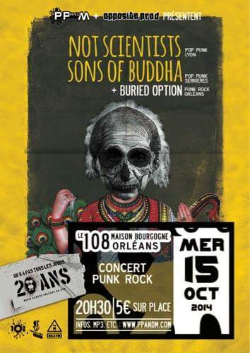 "15 octobre 2014 Buried Option, Sons of Buddha, Not Scientists à Orléans ""le 108"""