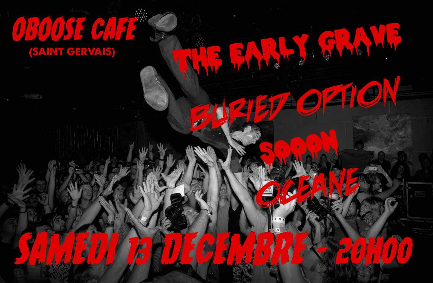 "13 décembre 2014 Oceane, Soon, Buried Option, The Early Grave à Saint Gervais ""Oboose Café"""