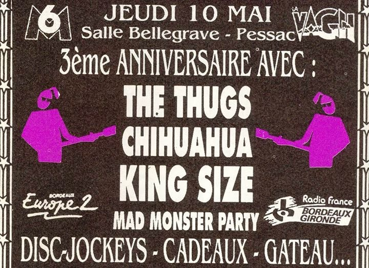 """10 mai 1990 Mad Monster Party, King Size, Chihuahua, Les Thugs à Pessac """"Salle Bellegrave"""""""