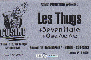 "13 novembre 1997 Ouie Aie Aie, Seven Hate, Les Thugs à Reims ""L'Usine"""