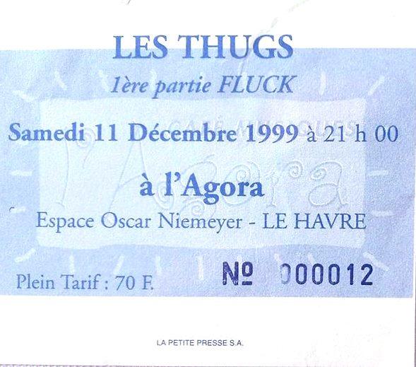 """11 Décembre 1999 Fluck, les Thugs au Havre """"Agora"""""""