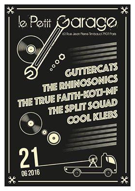 "21 juin 2016 Guttercats, The Rhinosonics, The True Faith-Kotj-Mf, The Split Squad, New York Kleps à Paris ""Le Petit Garage"""