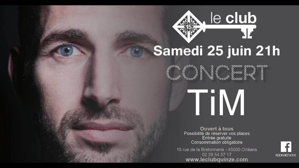 """25 juin 2016 Tim à Orléans """"Club XV"""""""
