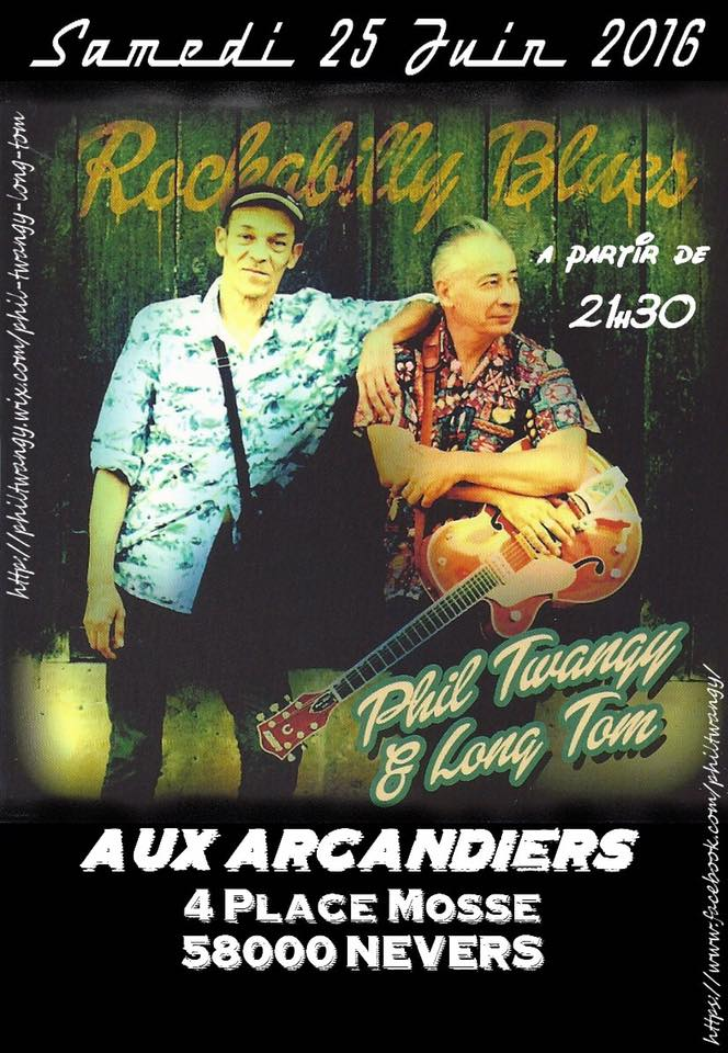 "25 juin 2016 Phil Twangy & Long Tom à Nevers ""Aux Arcandiers"""