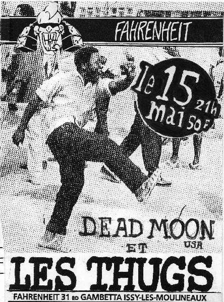 """15 mai 1992 Dead Moon, Les Thugs à Issy Les Moulineaux """"Fahrenheit"""""""