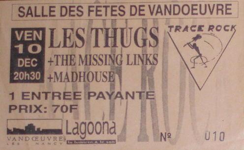 """10 decembre 1993 Madhouse, the Missing Links, Les Thugs à Vandoeuvre """"Salle des Fêtes"""""""
