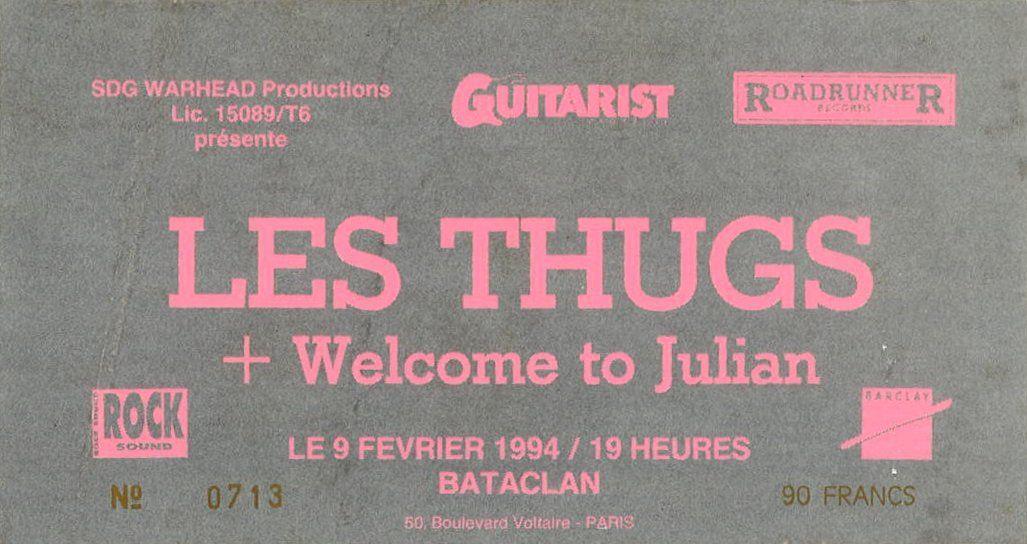 """9 fevrier 1994 Welcome To Julian, les Thugs à Paris """"Le Bataclan"""""""