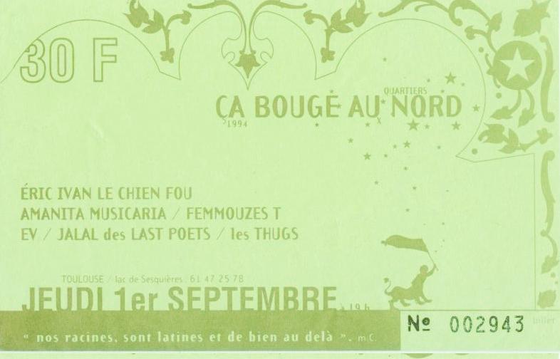 1er septembre 1994 Eric Ivan le Chien Fou, Amanita Musicaria, Femmouzes T, E.V., Jalal des Last Poets, Les Thugs à Toulouse