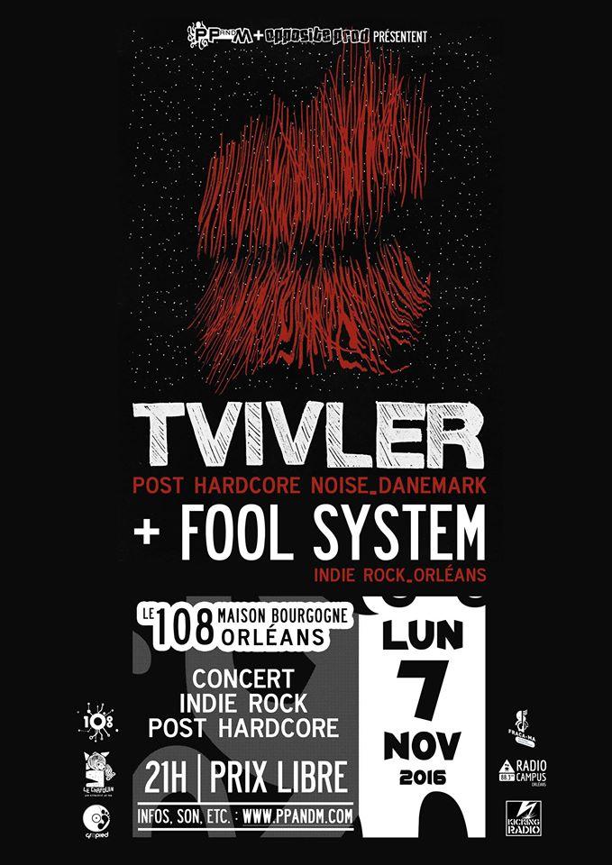 """7 Novembre 2016 Fool System, Tvivler à Orléans """"le 108"""""""