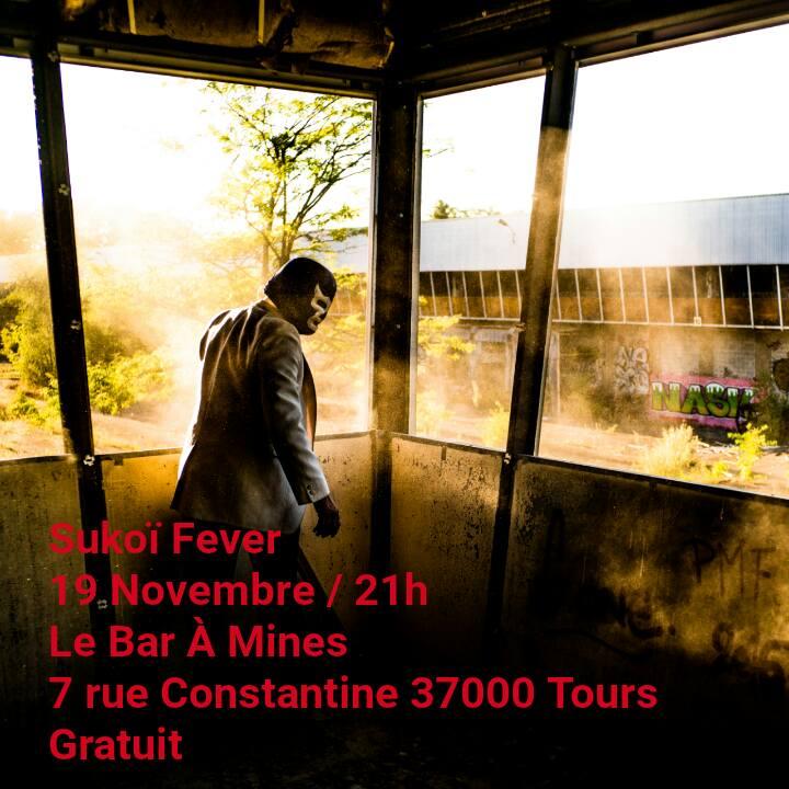 """19 novembre 2016 Sukoi Fever à Tours """"Bar A Mines"""""""