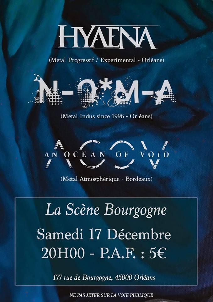 """17 decembre 2016 Hyaena, N.O.M.A, An Ocean Of Void à Orléans """"la Scene Bourgogne"""""""