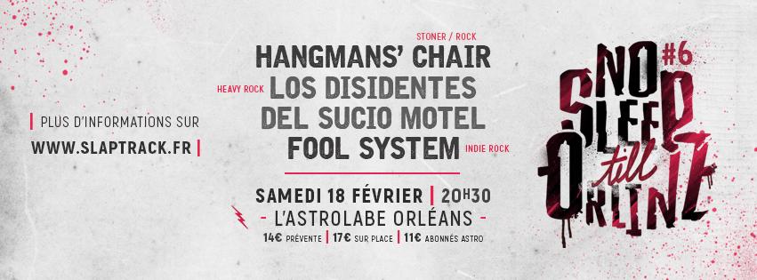 "18 fevrier 2017 Fool System, Los Disidentes Del Sucio Motel, Hangmans' Chair à Orléans ""Astrolabe"""