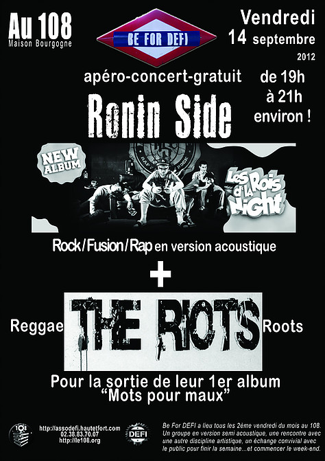 "14 septembre 2012 Ronin Side, The Riots à Orléans ""le 108"""