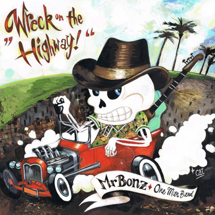 "Mr Bonz ""Wreck on the highway"""