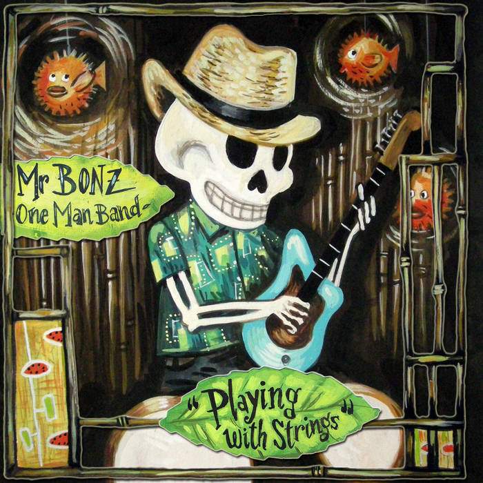 """Mr Bonz """"playing with strings"""""""