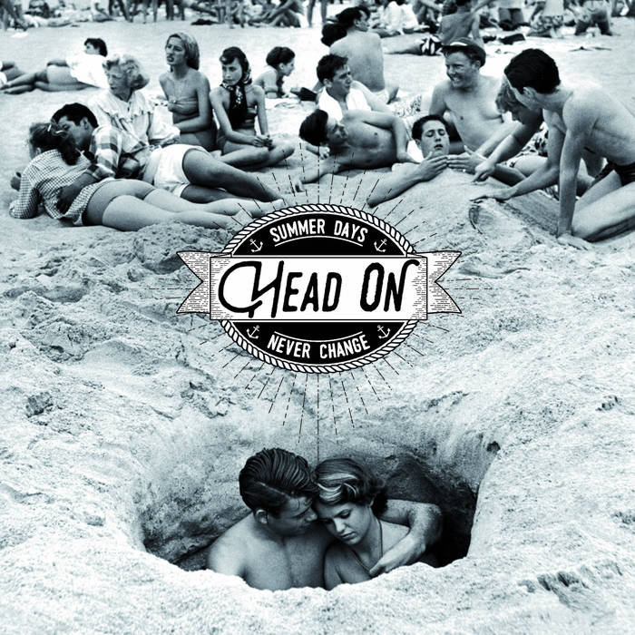 "Head On ""Summer Days"""