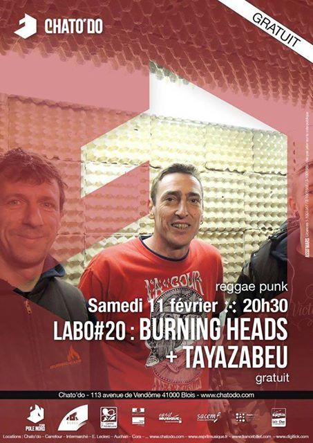 "11 fevrier 2017 Tayazabeu, Burning Heads à Blois ""Chato d'o"""