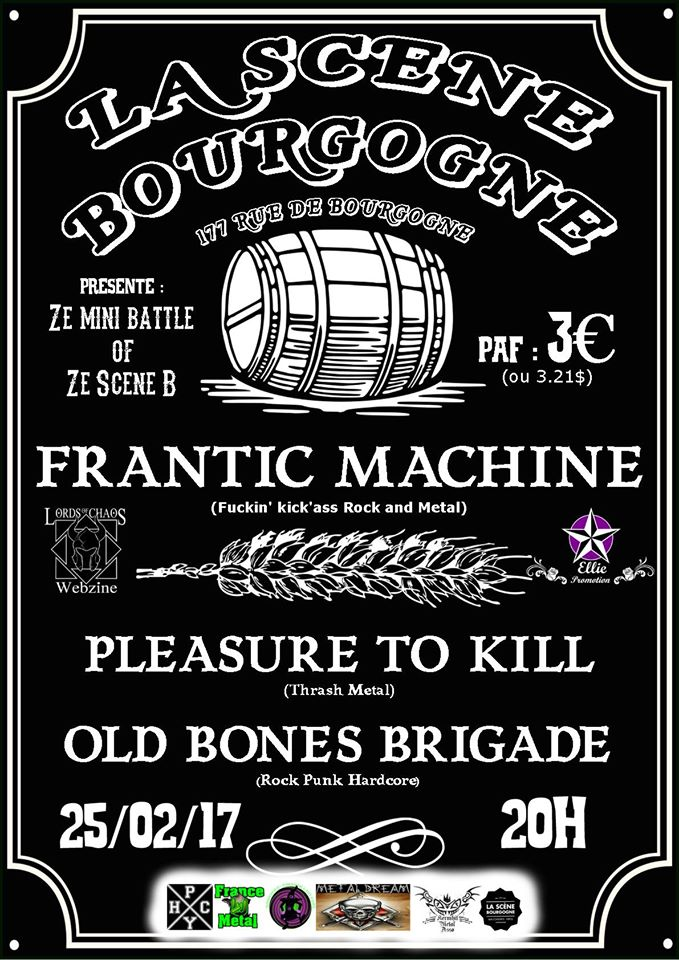 "25 fevrier 2017 Old Bones Brigade, Pleasure To Kill, Frantic Machine à Orléans ""La Scene Bourgogne"""