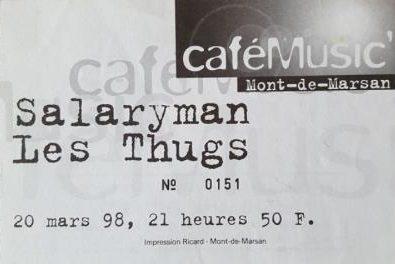 """20 mars 1998 Salaryman, les Thugs à Mont de Marsan """"Café Music"""""""