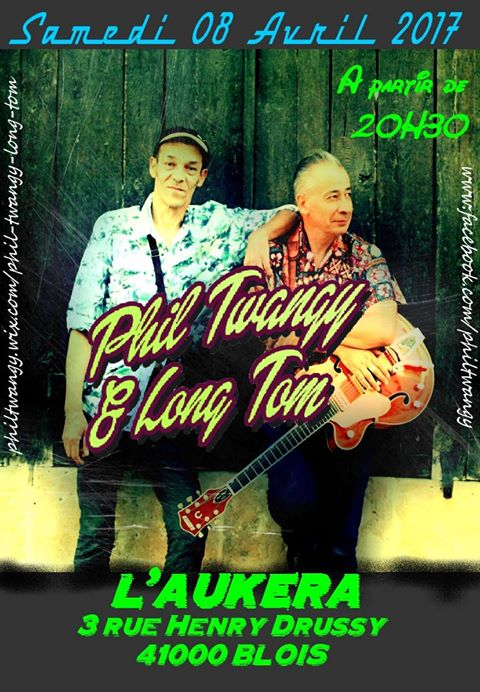"8 avril 2017 Phil Twangy & Long Tom à Blois ""Aukera"""
