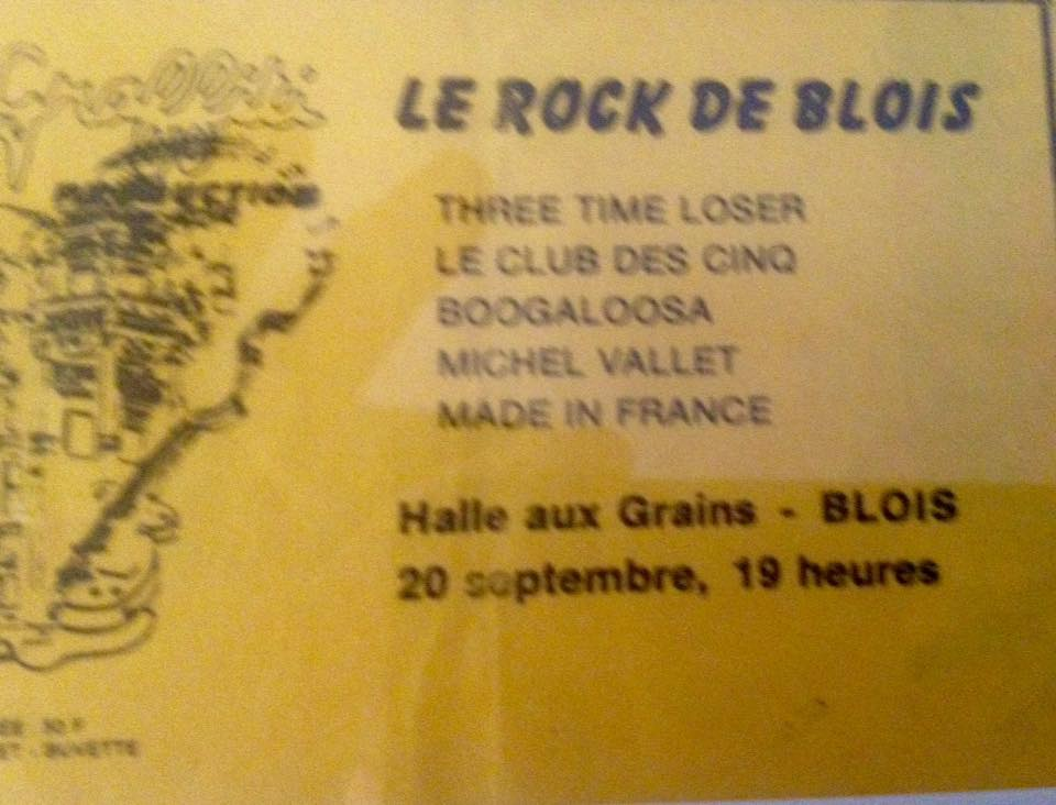 "20 septembre 1987 Made In France, Michel Vallet, Boogaloosa, le Club des Cinq, Three Time Loser à Blois ""Halle Aux Grains"""