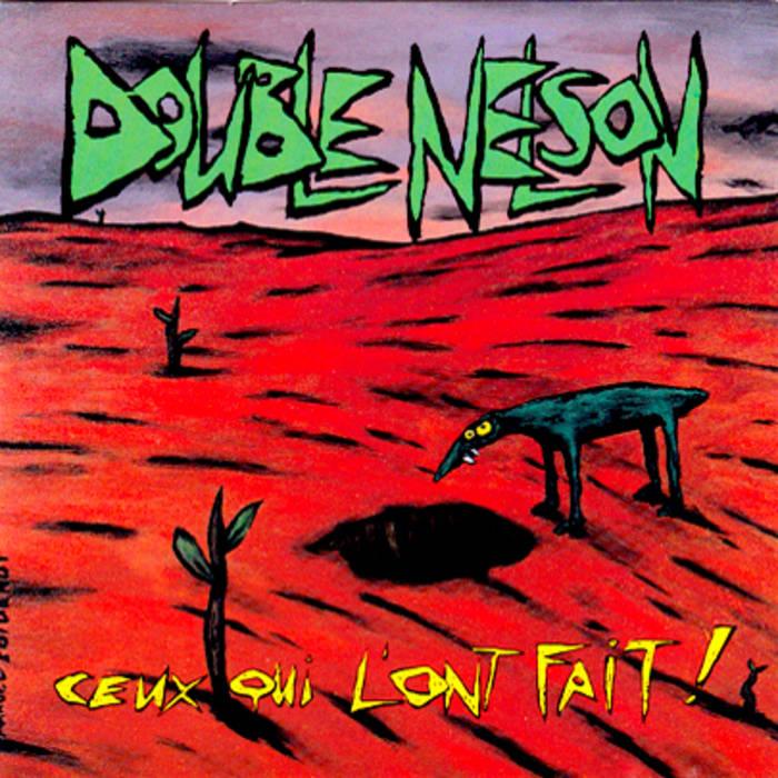 """Double Nelson """"Ceux Qui l'On Fait"""""""