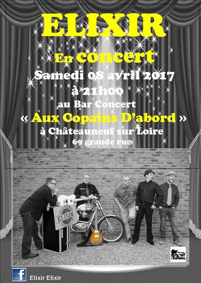 """8 avril 2017 Elixir à Chateauneuf Sur Loire """"Aux Copains d'Abord"""""""