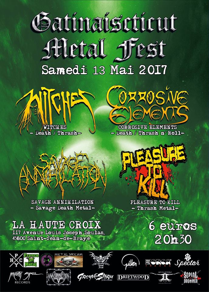 "13 mai 2017 Witches, Corrosive Elements, Savage Annihilation, Pleasure To Kill à Saint Jean de Braye ""Bar de la Haute Croix"""