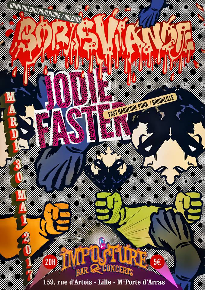 "30 mai 2017 Jodie Faster, Boris Viande à Lille ""L'Imposture"""