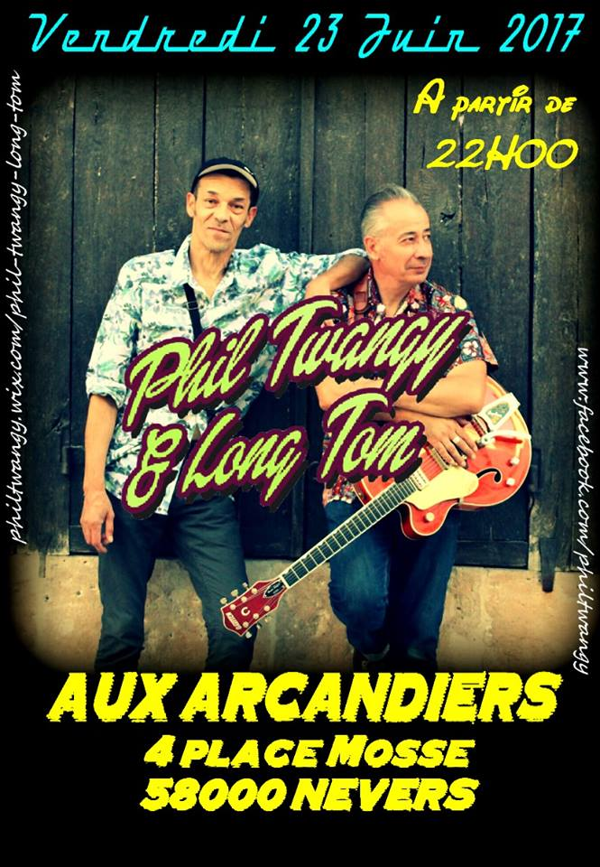 "23 juin 2017 Phil Twangy & Long Tom à Nevers ""Aux Arcandiers"""