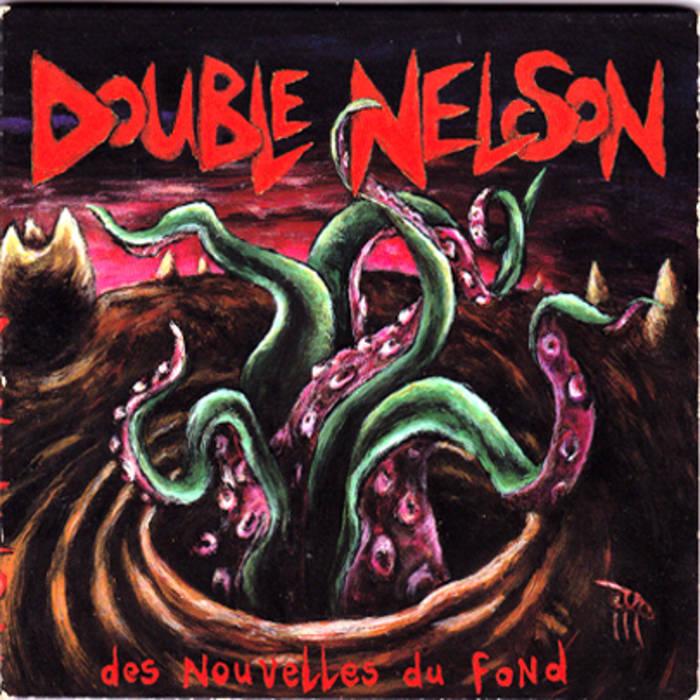 """Double Nelson """"Des Nouvelles du Fond"""""""