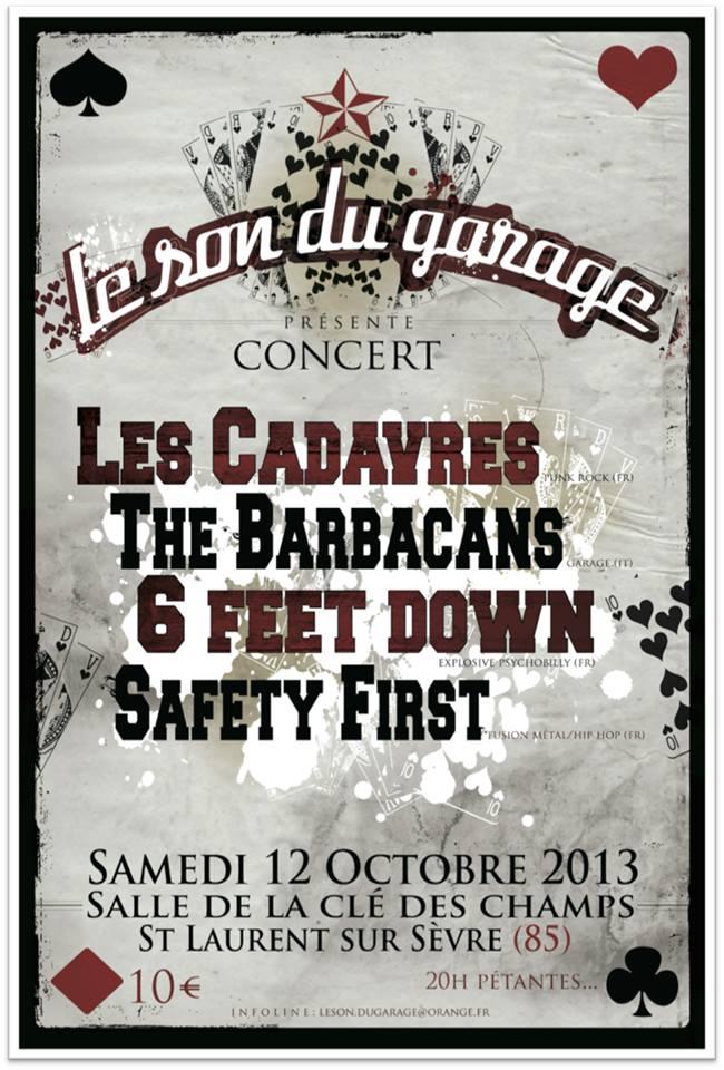 """12 Octobre 2013 Safety First, 6 Feet Down, The Barbacans, les Cadavres à Saint Laurent Sur Sevre """"Salle de la Cle des Champs"""""""