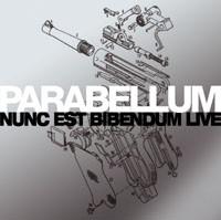 """Parabellum """"Nunc Est Bibendum Live"""""""
