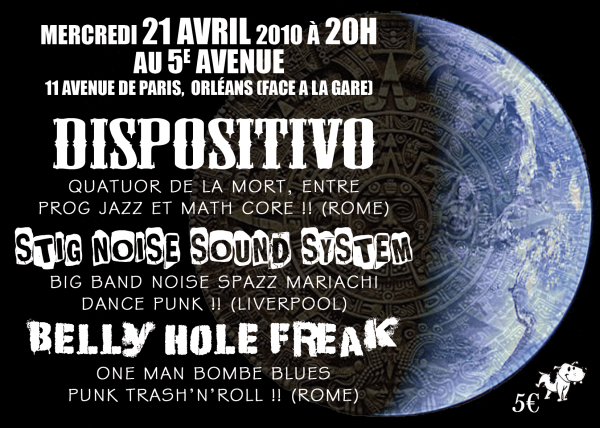 "21 avril 2010 Stig Noise Sound System, Dispositivo, Belly Hole Freak à Orléans ""5ème Avenue"""
