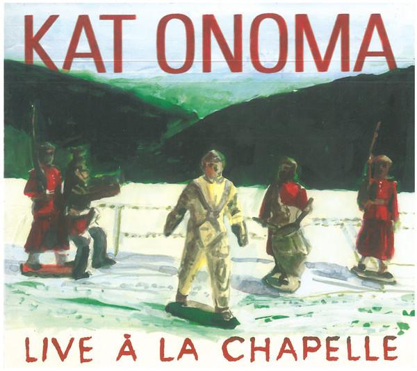 """Kat Onoma """"Live À La Chapelle"""""""