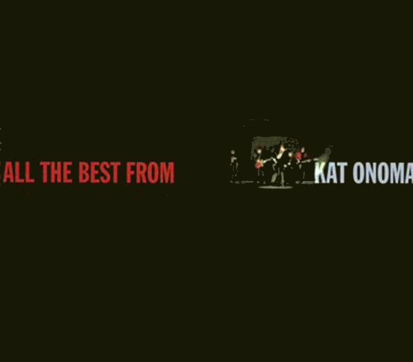 """Kat Onoma """"All The Best From"""""""