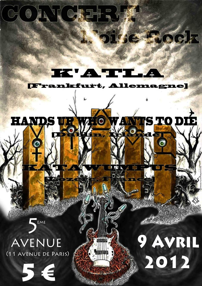 "9 avril 2012 Hands Up Who Wants To Die, Katla, Kata Wumpus à Orléans ""5eme Avenue"""