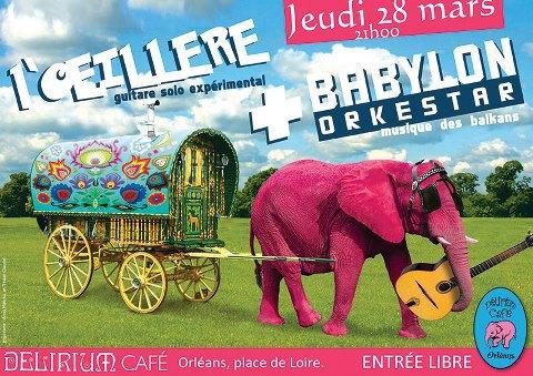 """28 mars 2013 L'Oeillere, Babylon Orkestar à Orléans """"Delirium Café"""""""