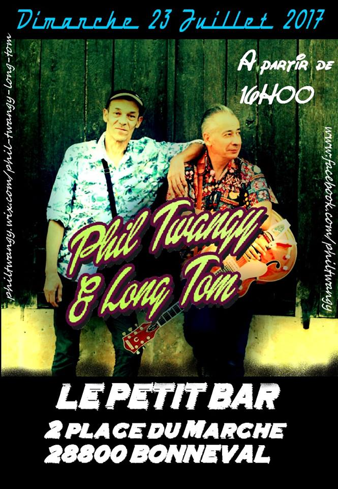"23 juillet 2017 Phil Twangy & Long Tom à Bonneval ""Le Petit Bar"""