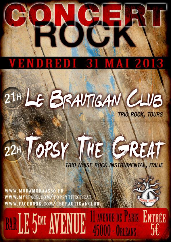 "31 mai 2013 Topsy The Great, Le Brautigan Club à Orléans ""5ème Avenue"""