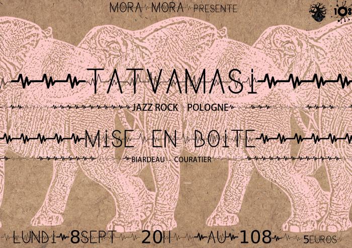 """8 septembre 2014 Tatvamasi, Mise En Boîte à Orléans """"le 108"""""""